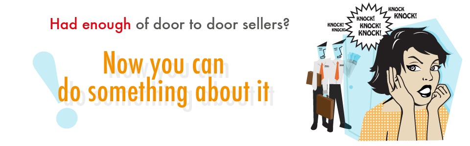 Had enough of door to door sellers?